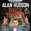 Trick Teaser - Alan Hudson